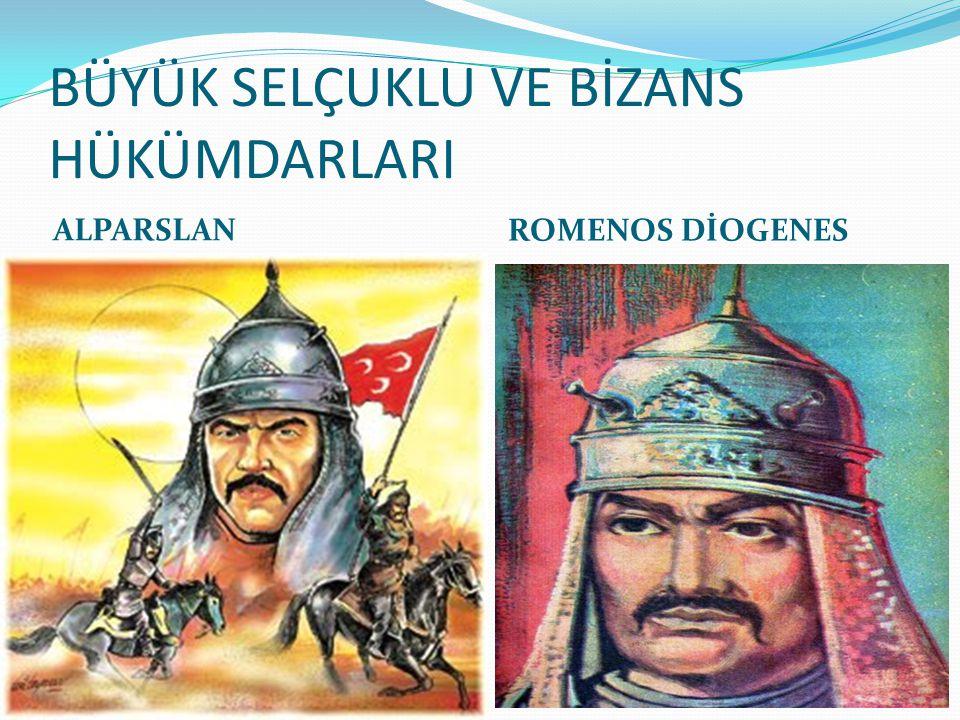 BÜYÜK SELÇUKLU VE BİZANS HÜKÜMDARLARI ALPARSLAN ROMENOS DİOGENES