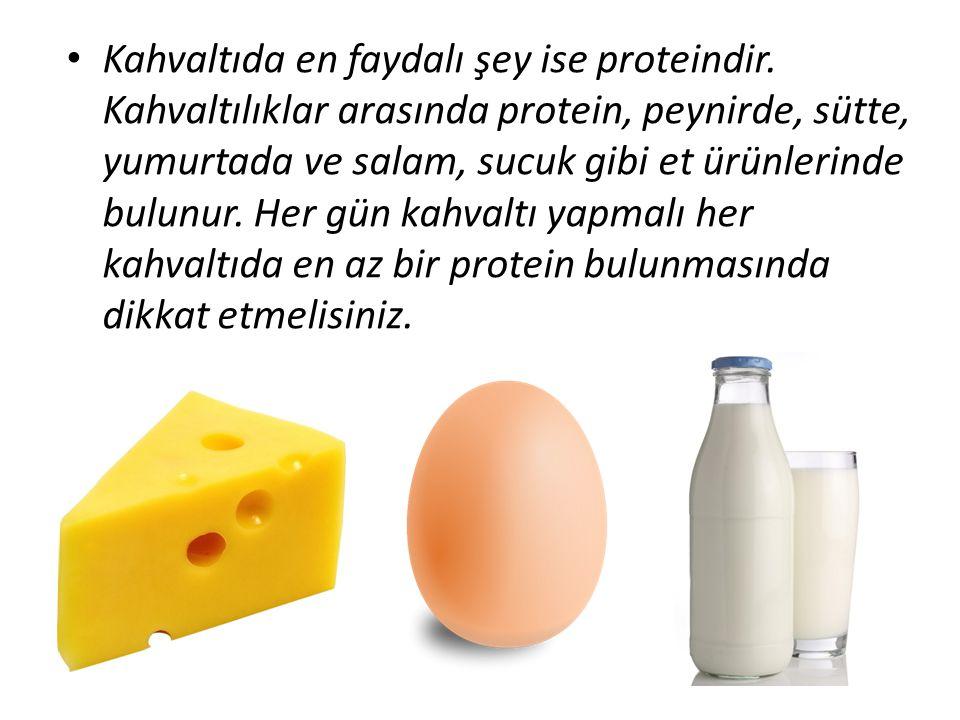 Kahvaltıda en faydalı şey ise proteindir. Kahvaltılıklar arasında protein, peynirde, sütte, yumurtada ve salam, sucuk gibi et ürünlerinde bulunur. Her