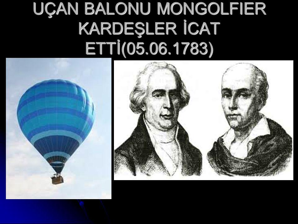 UÇAN BALONU MONGOLFIER KARDEŞLER İCAT ETTİ(05.06.1783)
