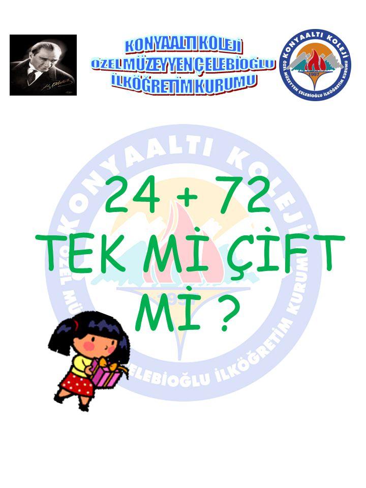 24 + 72 TEK Mİ ÇİFT Mİ ?