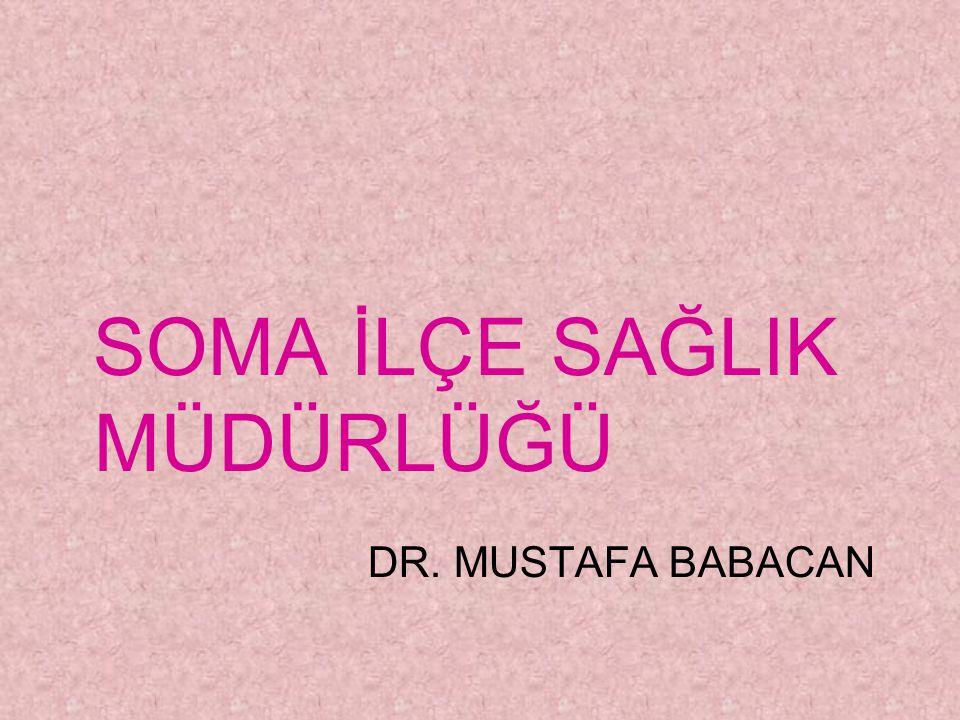 SOMA İLÇE SAĞLIK MÜDÜRLÜĞÜ DR. MUSTAFA BABACAN