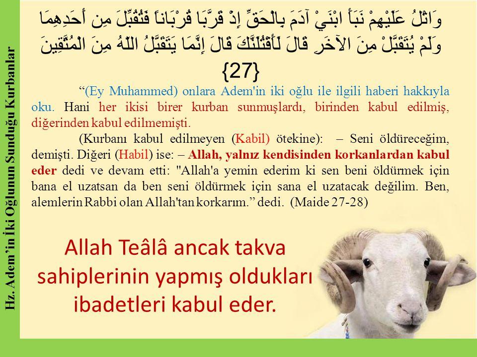 Kurban Kesmekle;  Allah'ın emrine itaat edilmektedir.