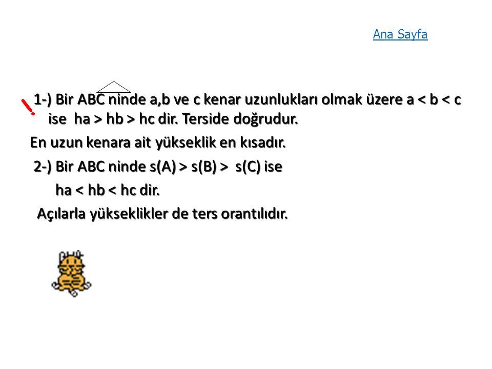 1-) Bir ABC ninde a,b ve c kenar uzunlukları olmak üzere a hb > hc dir.