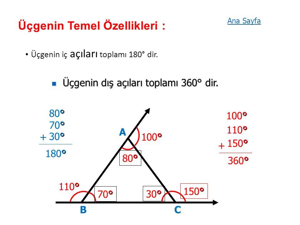 Üçgenin Temel Özellikleri : Üçgenin iç açıları toplamı 180° dir.
