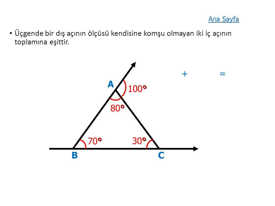 Üçgende bir dış açının ölçüsü kendisine komşu olmayan iki iç açının toplamına eşittir.