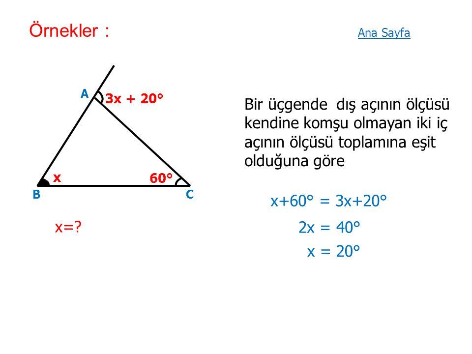 Örnekler : A BC 60° x 3x + 20° x=.