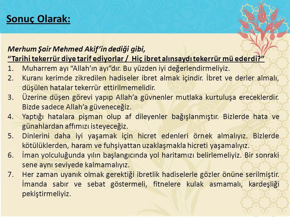 """Merhum Şair Mehmed Akif'in dediği gibi, """"Tarihi tekerrür diye tarif ediyorlar / Hiç ibret alınsaydı tekerrür mü ederdi?"""" 1.Muharrem ayı """"Allah'ın ayı"""""""