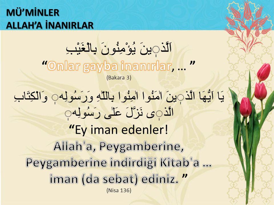MÜ'MİNLER ALLAH'A İNANIRLAR