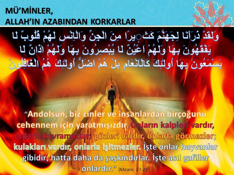 MÜ'MİNLER, ALLAH'IN AZABINDAN KORKARLAR