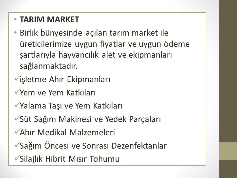 TARIM MARKET Birlik bünyesinde açılan tarım market ile üreticilerimize uygun fiyatlar ve uygun ödeme şartlarıyla hayvancılık alet ve ekipmanları sağla