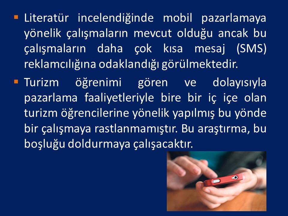  Literatür incelendiğinde mobil pazarlamaya yönelik çalışmaların mevcut olduğu ancak bu çalışmaların daha çok kısa mesaj (SMS) reklamcılığına odaklan