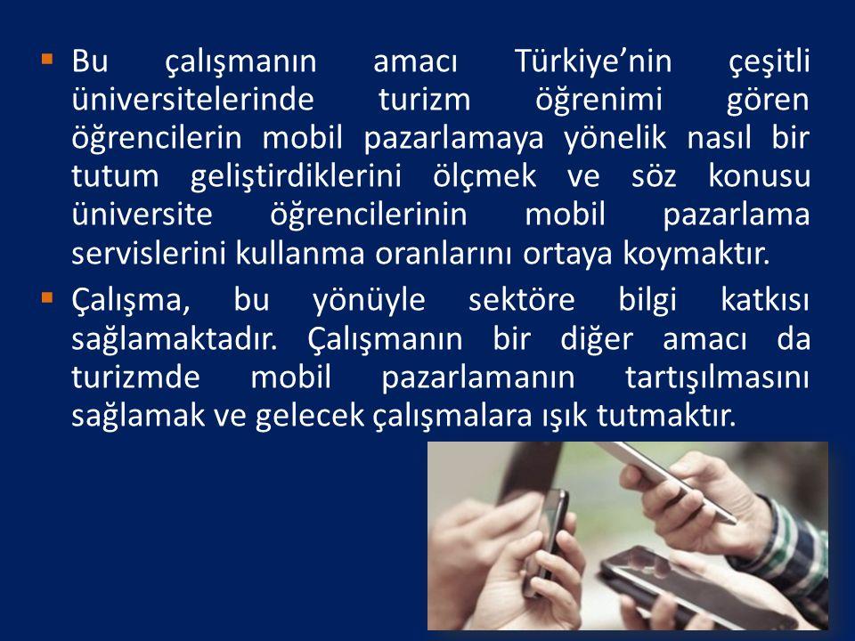  Bu çalışmanın amacı Türkiye'nin çeşitli üniversitelerinde turizm öğrenimi gören öğrencilerin mobil pazarlamaya yönelik nasıl bir tutum geliştirdikle