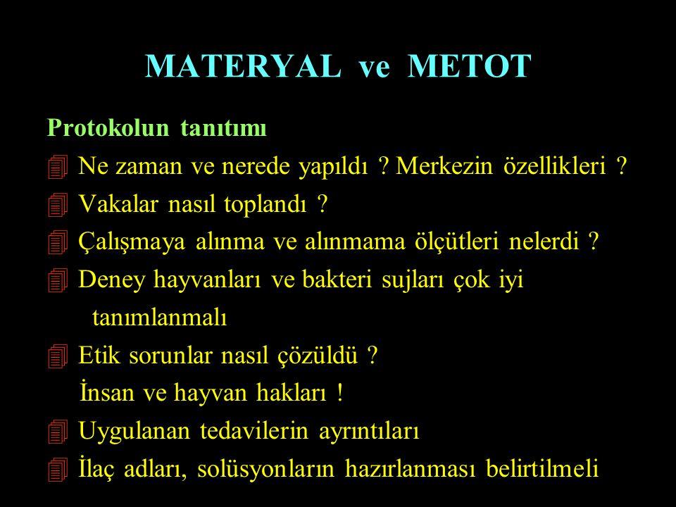 MATERYAL ve METOT Protokolun tanıtımı 4 Ne zaman ve nerede yapıldı ? Merkezin özellikleri ? 4 Vakalar nasıl toplandı ? 4 Çalışmaya alınma ve alınmama