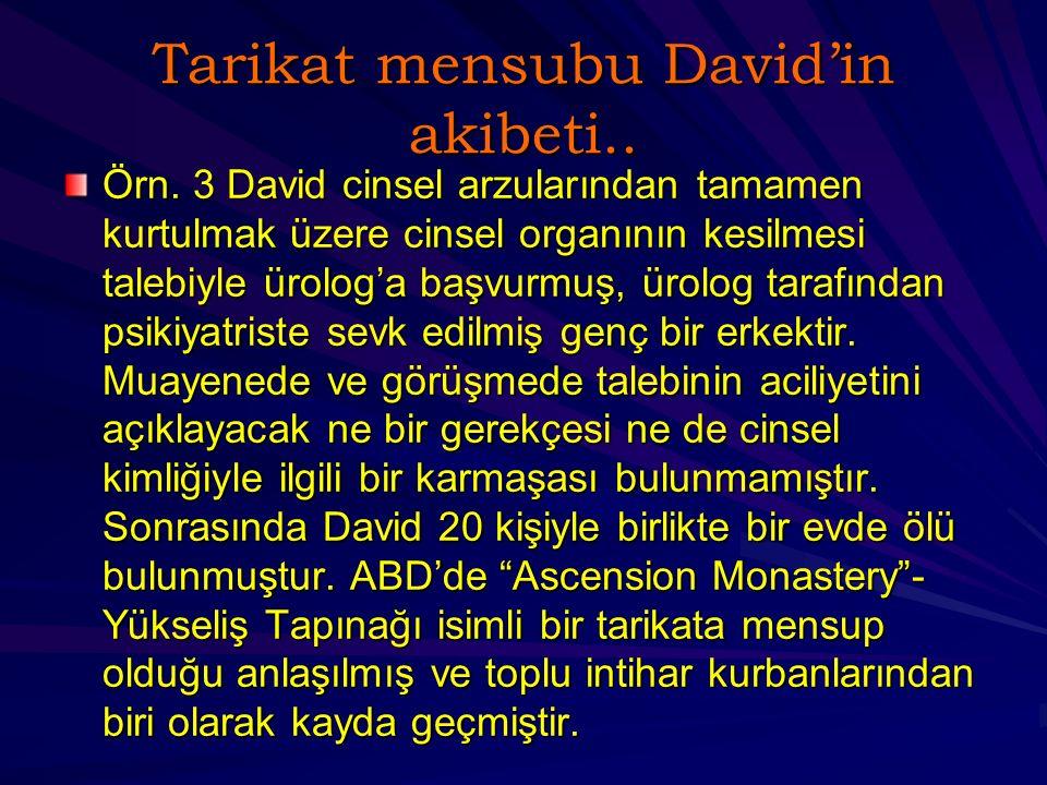 Tarikat mensubu David'in akibeti..Örn.