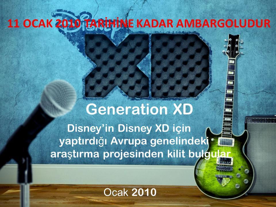 Disney'in Disney XD için yaptırdı ğ ı Avrupa genelindeki ara ş tırma projesinden kilit bulgular Ocak 2010 Generation XD 11 OCAK 2010 TARİHİNE KADAR AMBARGOLUDUR