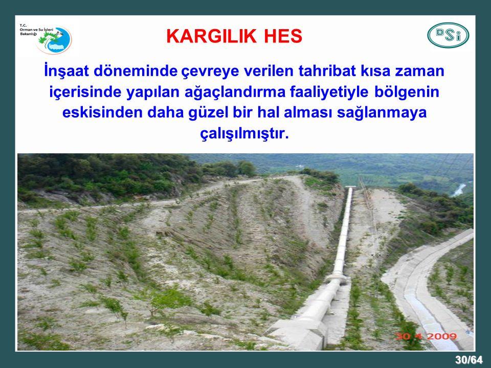 30/64 İnşaat döneminde çevreye verilen tahribat kısa zaman içerisinde yapılan ağaçlandırma faaliyetiyle bölgenin eskisinden daha güzel bir hal alması sağlanmaya çalışılmıştır.