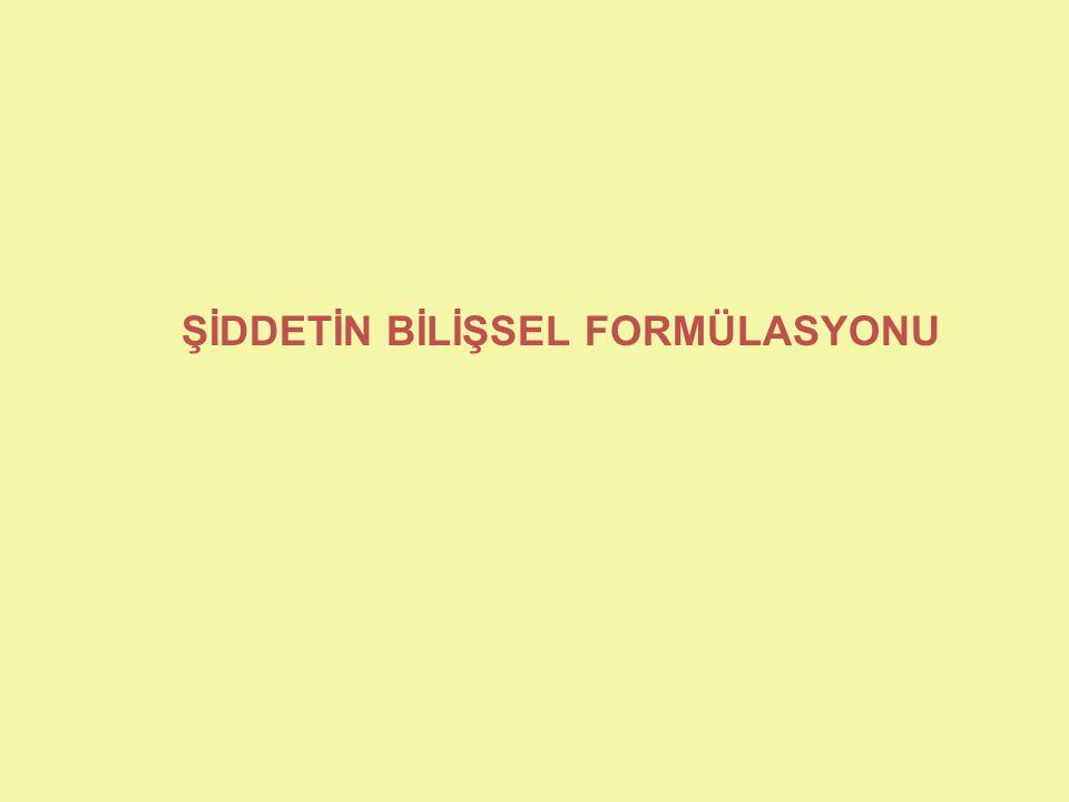 ŞİDDETİN BİLİŞSEL FORMÜLASYONU