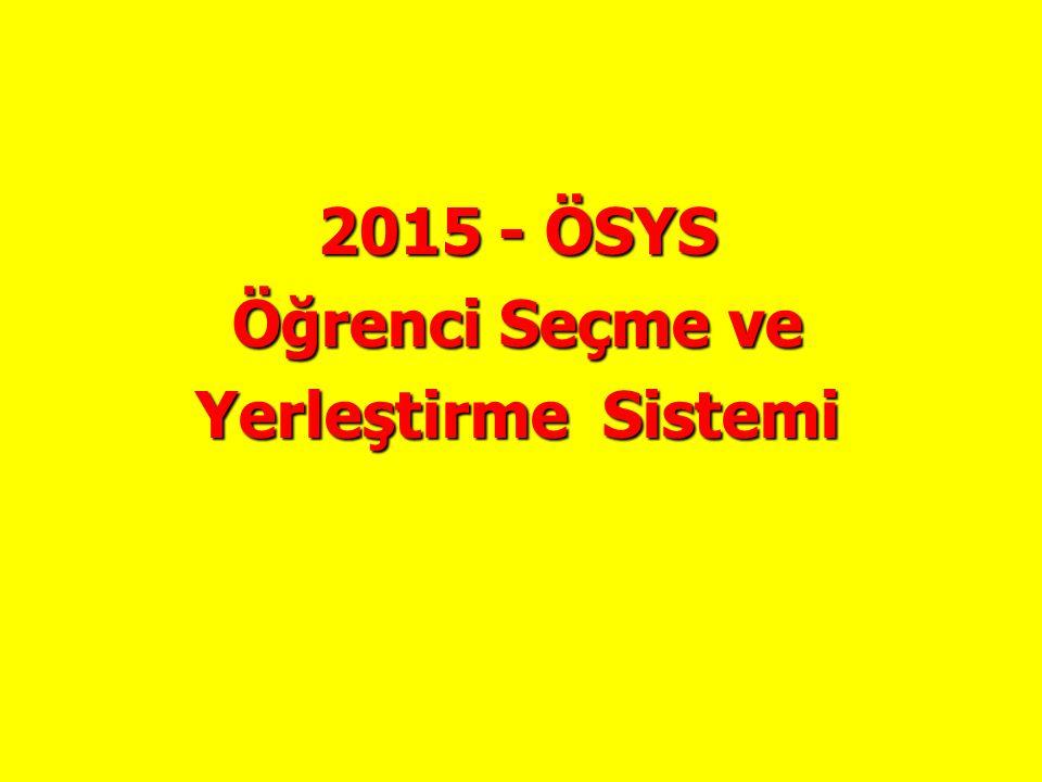 2015 - ÖSYS Öğrenci Seçme ve Yerleştirme Sistemi