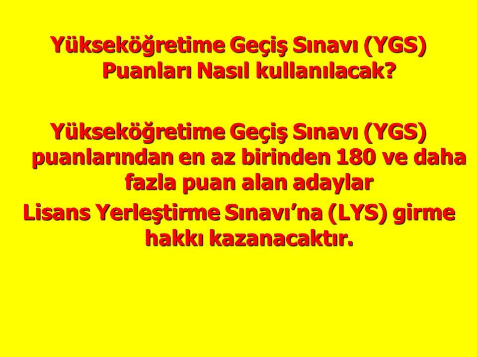 * Özel yetenek gerektiren lisans programlarına ön kayıt yaptırabilmek için ilgili YGS puan türünde en az 140 veya 180 puan almak gerekir.