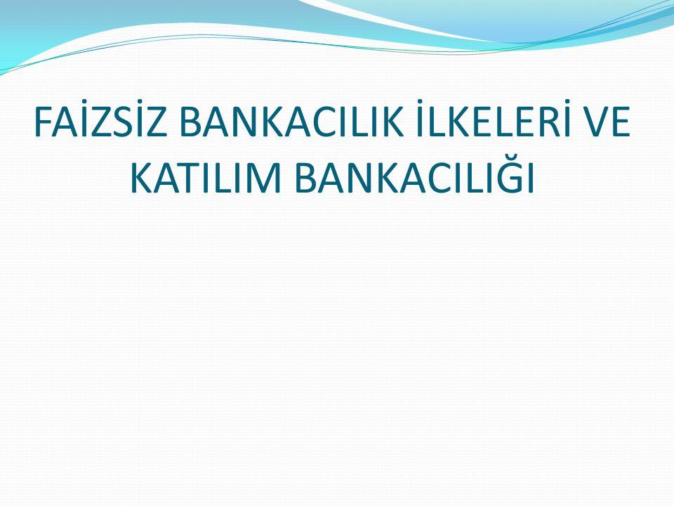Faizsiz Bankacılıkta Fon Kullandırma ve Mevduatı Değerlendirme Yöntemleri 1.