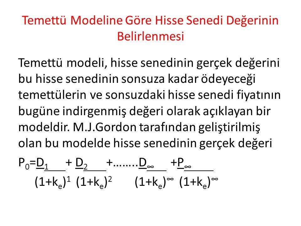 Temettü Modeline Göre Hisse Senedi Değerinin Belirlenmesi Temettü modeli, hisse senedinin gerçek değerini bu hisse senedinin sonsuza kadar ödeyeceği t