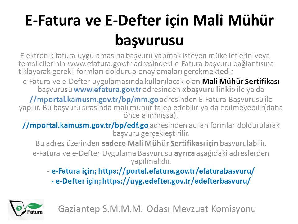 E-Fatura ve E-Defter için Mali Mühür başvurusu Gaziantep S.M.M.M. Odası Mevzuat Komisyonu Elektronik fatura uygulamasına başvuru yapmak isteyen mükell