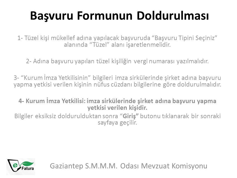 """Başvuru Formunun Doldurulması Gaziantep S.M.M.M. Odası Mevzuat Komisyonu 1- Tüzel kişi mükellef adına yapılacak başvuruda """"Başvuru Tipini Seçiniz"""" ala"""