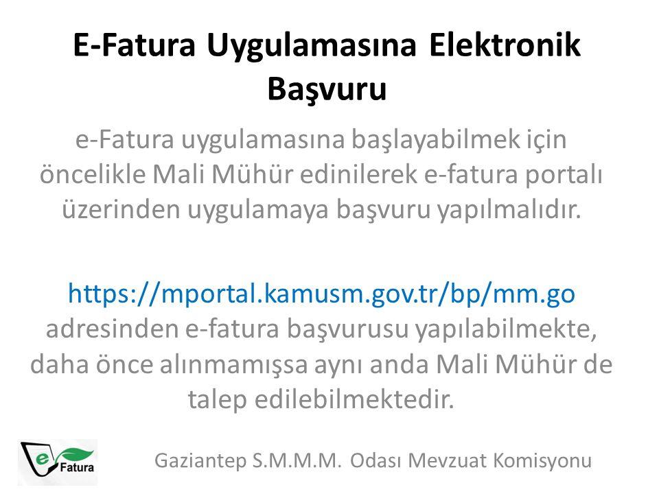 E-Fatura Uygulamasına Elektronik Başvuru Gaziantep S.M.M.M. Odası Mevzuat Komisyonu e-Fatura uygulamasına başlayabilmek için öncelikle Mali Mühür edin