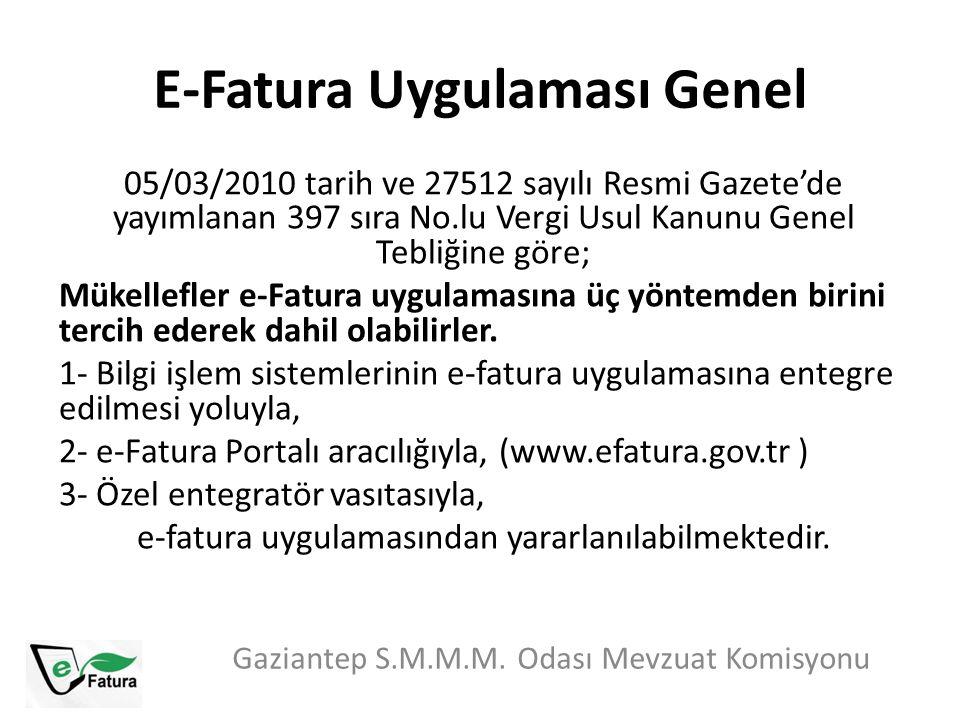 E-Fatura Uygulaması Genel Gaziantep S.M.M.M. Odası Mevzuat Komisyonu 05/03/2010 tarih ve 27512 sayılı Resmi Gazete'de yayımlanan 397 sıra No.lu Vergi
