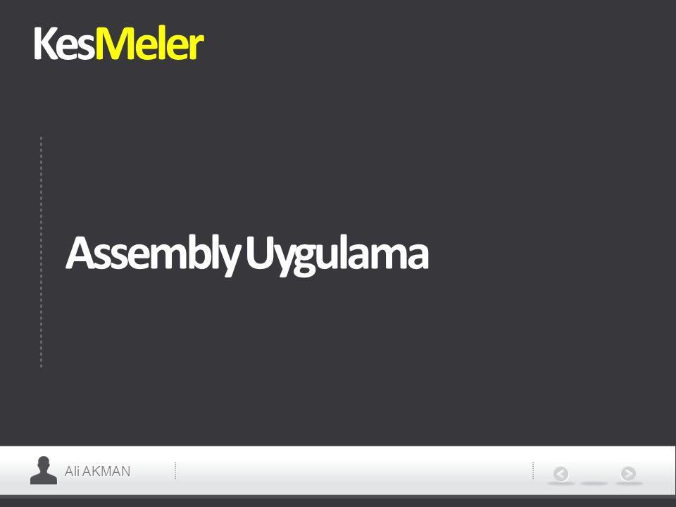 Ali AKMAN KesMeler Assembly Uygulama