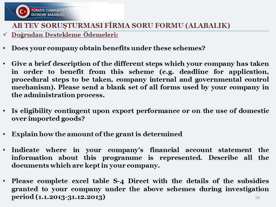 AB TEV SORUŞTURMASI FİRMA SORU FORMU (ALABALIK) Doğrudan Destekleme Ödemeleri: Does your company obtain benefits under these schemes.