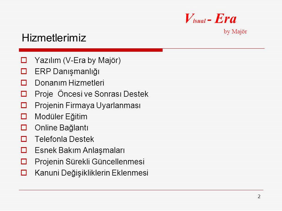 2 Hizmetlerimiz  Yazılım (V-Era by Majör)  ERP Danışmanlığı  Donanım Hizmetleri  Proje Öncesi ve Sonrası Destek  Projenin Firmaya Uyarlanması  M