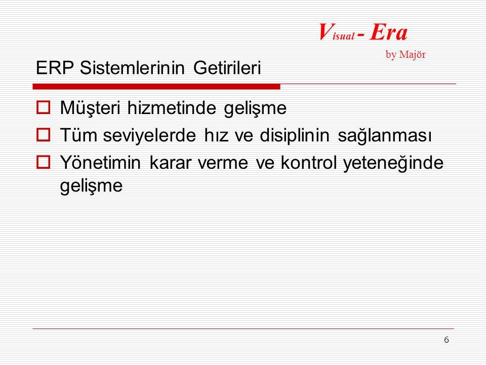 7 Türkiye'de ERP Kullanıcılarının Dağılımı V isual - Era by Majör