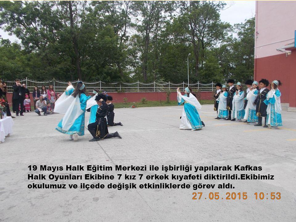 19 Mayıs Halk Eğitim Merkezi ile işbirliği yapılarak Kafkas Halk Oyunları Ekibine 7 kız 7 erkek kıyafeti diktirildi.Ekibimiz okulumuz ve ilçede değişik etkinliklerde görev aldı.