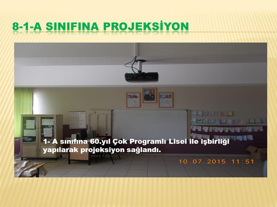 1- A sınıfına 60.yıl Çok Programlı Lisei ile işbirliği yapılarak projeksiyon sağlandı.