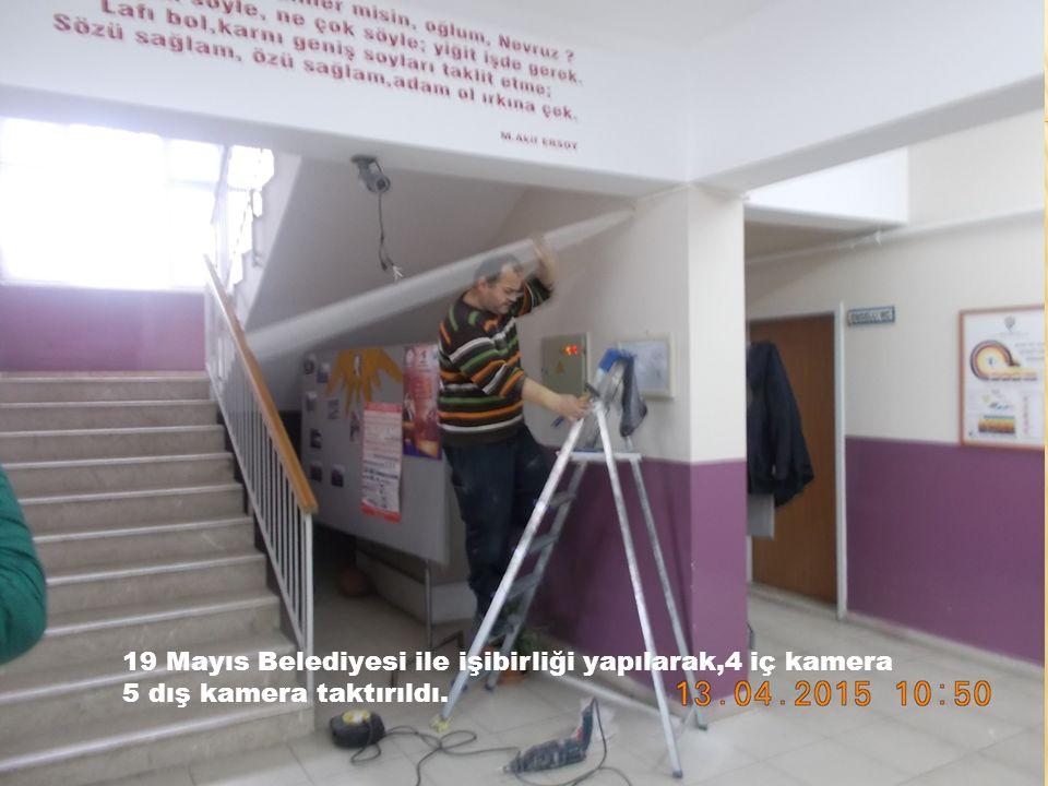 19 Mayıs Belediyesi ile işibirliği yapılarak,4 iç kamera 5 dış kamera taktırıldı.