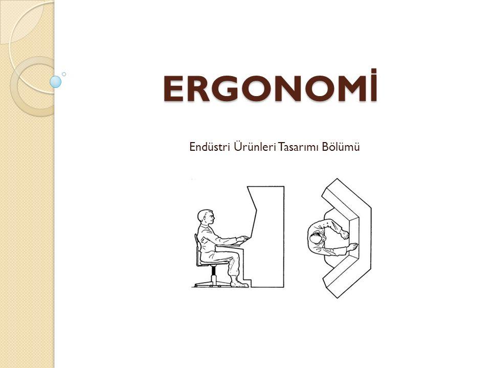 ERGONOM İ Endüstri Ürünleri Tasarımı Bölümü
