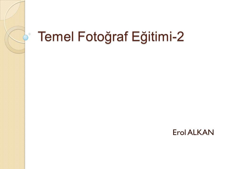 Temel Fotoğraf Eğitimi-2 Erol ALKAN