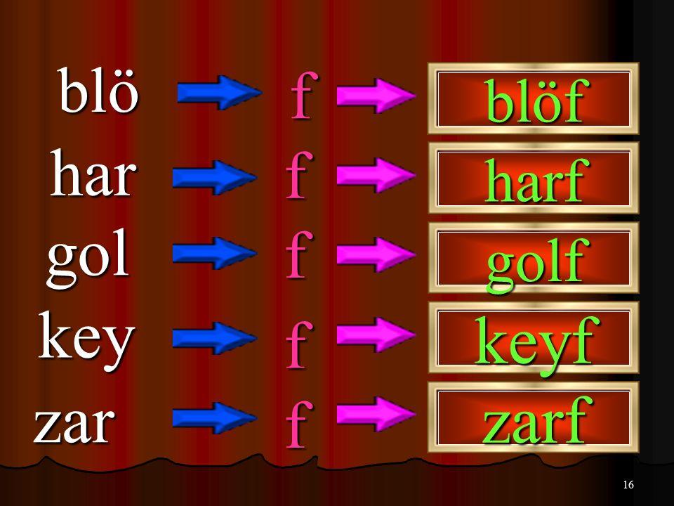 16 blö f har f gol f key zar f f blöf harf golf keyf zarf