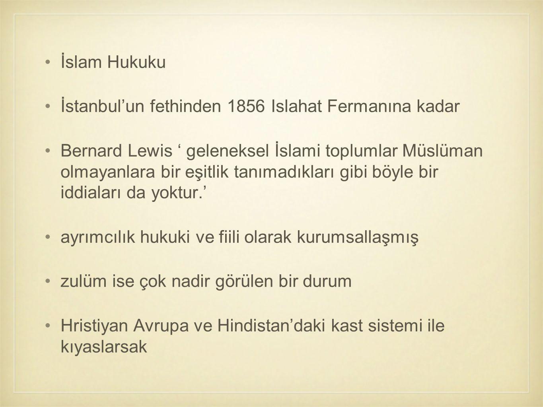 İslam Hukuku İstanbul'un fethinden 1856 Islahat Fermanına kadar Bernard Lewis ' geleneksel İslami toplumlar Müslüman olmayanlara bir eşitlik tanımadık