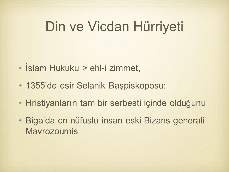 Din ve Vicdan Hürriyeti İslam Hukuku > ehl-i zimmet, 1355'de esir Selanik Başpiskoposu: Hristiyanların tam bir serbesti içinde olduğunu Biga'da en nüf
