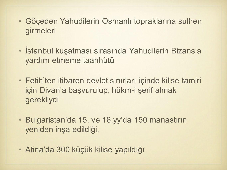 Göçeden Yahudilerin Osmanlı topraklarına sulhen girmeleri İstanbul kuşatması sırasında Yahudilerin Bizans'a yardım etmeme taahhütü Fetih'ten itibaren