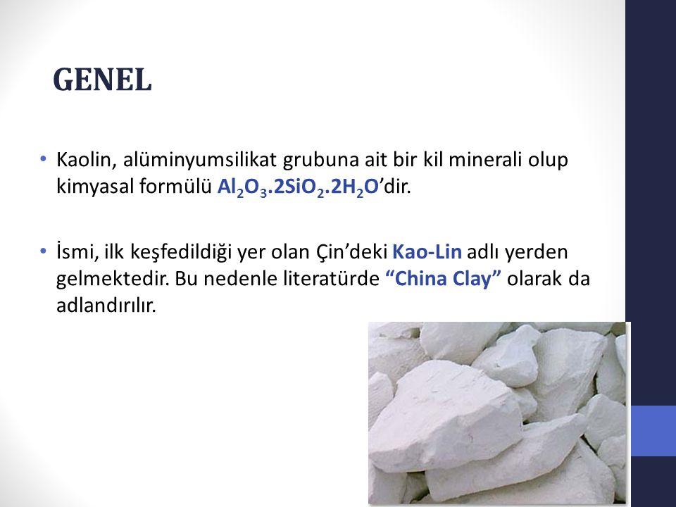 GENEL Kaolin, alüminyumsilikat grubuna ait bir kil minerali olup kimyasal formülü Al 2 O 3.2SiO 2.2H 2 O'dir. İsmi, ilk keşfedildiği yer olan Çin'deki