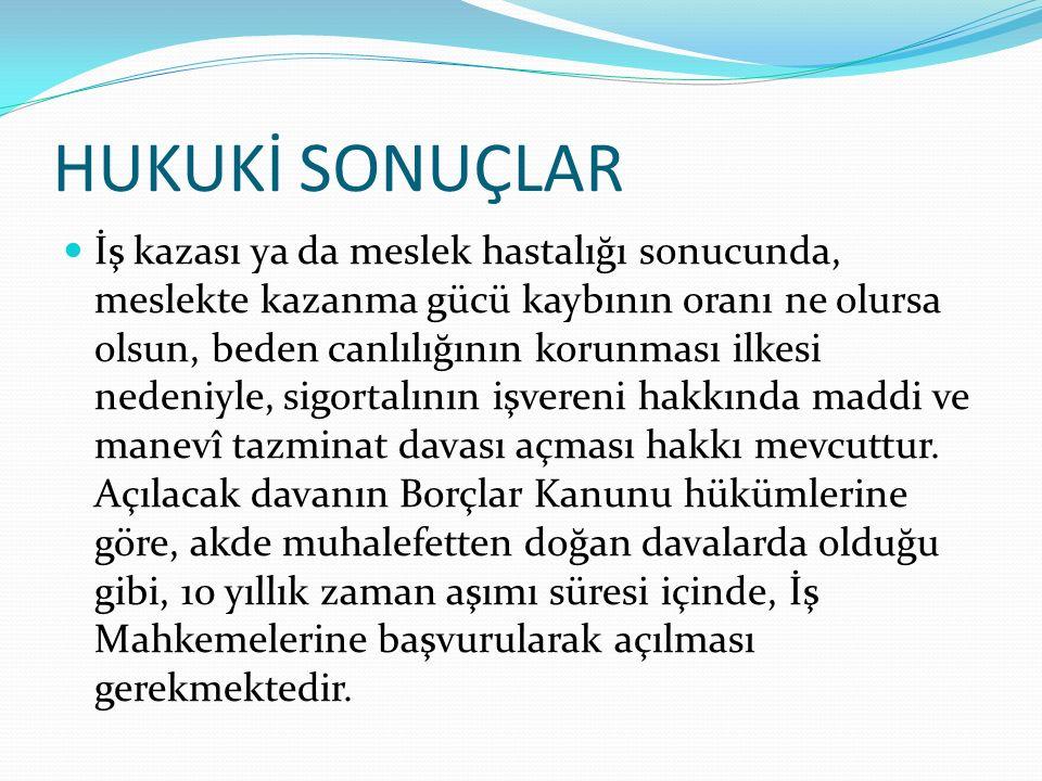 HUKUKİ SONUÇLAR Manevi Tazminat işçinin, işverenden isteyebileceği manevi tazminat, 818 sayılı Borçlar Kanununun 47.