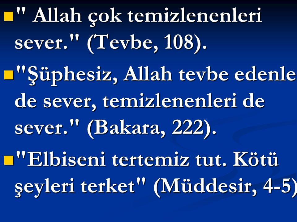 Allah çok temizlenenleri sever. (Tevbe, 108). Allah çok temizlenenleri sever. (Tevbe, 108).