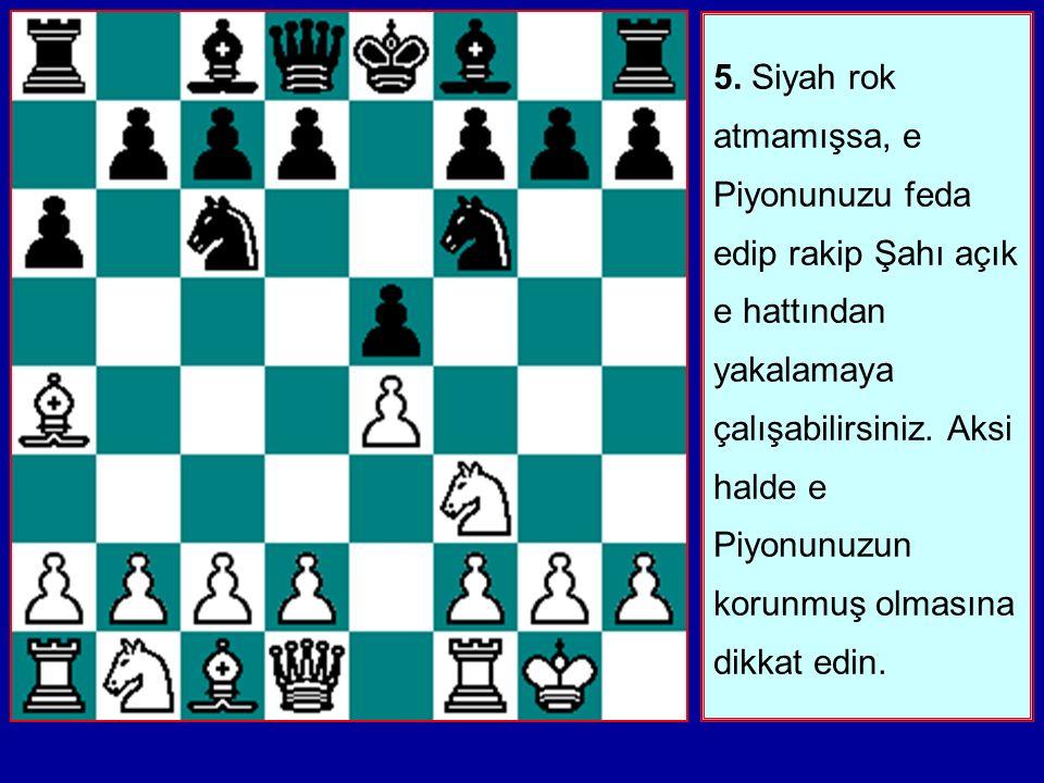 4. Eğer Siyah erken Ff8-c5 oynarsa, sık olarak Af3xe5 ve ardından d2-d4 uygulanabilir.
