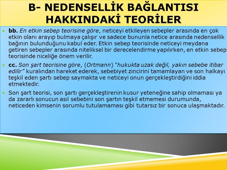 B- NEDENSELLİK BAĞLANTISI HAKKINDAKİ TEORİLER  bb.