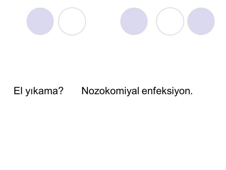 El yıkama Nozokomiyal enfeksiyon.