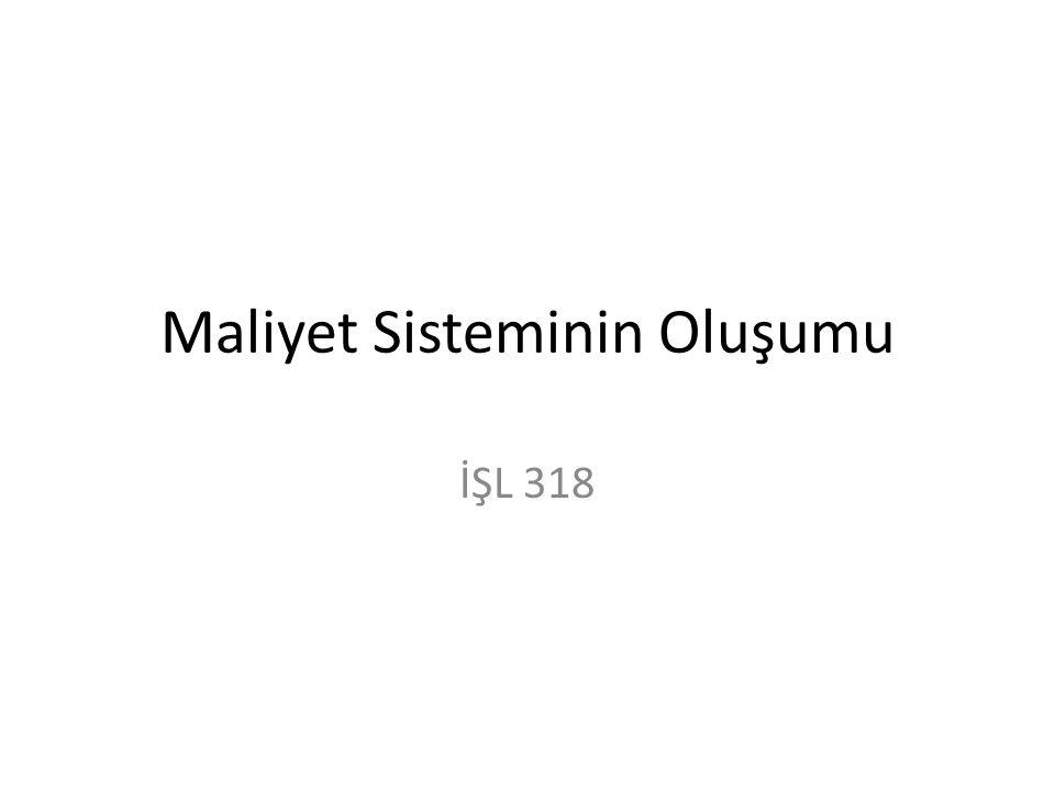 Maliyet Sisteminin Oluşumu İŞL 318