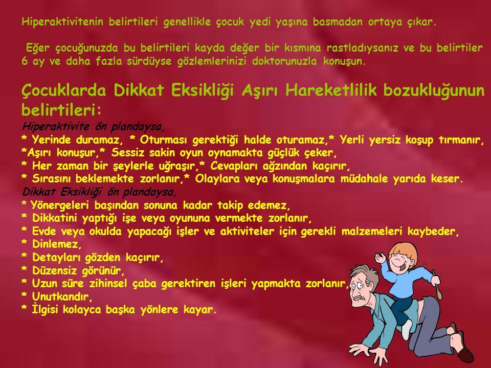 www.rehberlikportali.com © rehberlikportali@gmail.com Hiperaktivitenin belirtileri genellikle çocuk yedi yaşına basmadan ortaya çıkar.